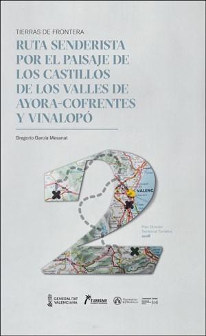 Ruta Senderista por el paisaje de los castillos de los Valles de Ayora-Cofrentes y Vinalopó