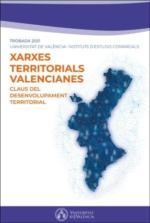 Claus del desenvolupament territorial. Xarxes territorials valencianes