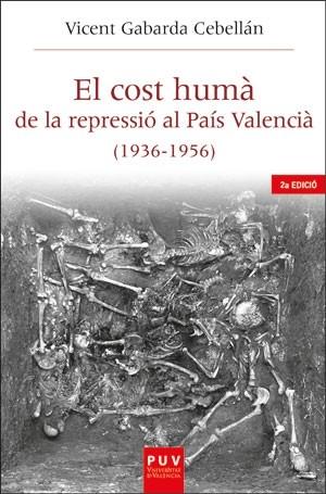El cost humà de la repressió al País Valencià (1936-1956)  (2a edició)
