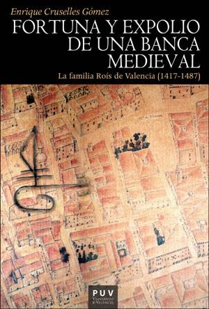 Fortuna y expolio de una banca medieval