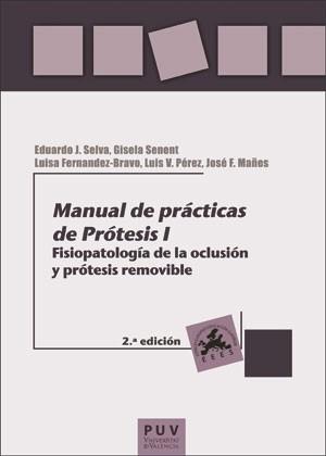 Manual de prácticas de Prótesis I (2ª ed.)