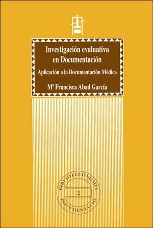 Investigación evaluativa en Documentación. Aplicación a la Documentación Médica