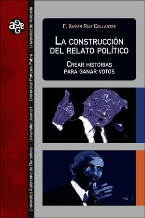 La construcción del relato político
