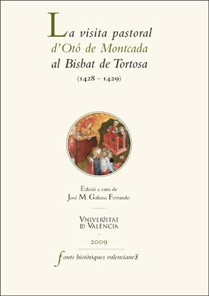 La visita pastoral d'Otó de Montcada al Bisbat de Tortosa (1428-1429)