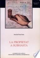 La propietat a subhasta. La desamortització i els seus beneficiaris: inversió i mercat (València, 1855-1867)