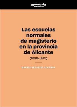 Las escuelas normales de magisterio en la provincia de Alicante