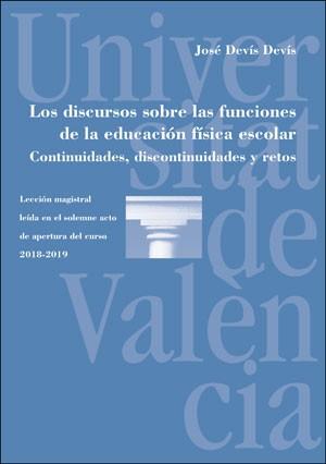 Los discursos sobre las funciones de la educación física escolar. Continuidades, discontinuidades y retos