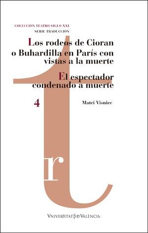 Los rodeos de Cioran o Buhardilla en París con vistas a la muerte/ El espectador condenado a muerte