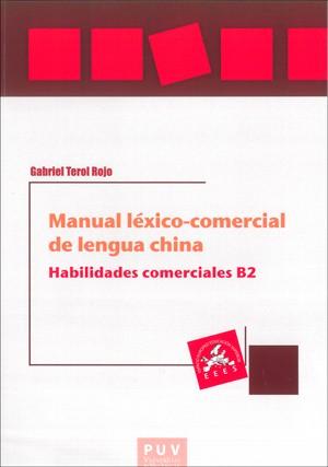 Manual léxico-comercial de lengua china. Habilidades comerciales B2