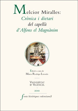 Melcior Miralles: Crònica i dietari del capellà d'Alfons el Magnànim