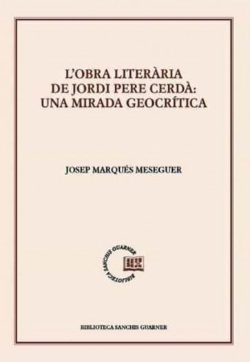 L'obra literària de Jordi Pere Cerdà: una mirada geocrítica