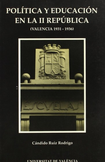 Política y educación en la II República (Valencia, 1931-1936)