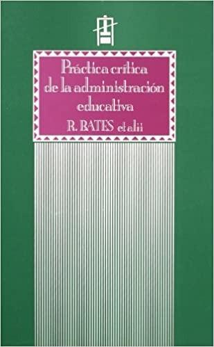 Práctica crítica de la administración educativa
