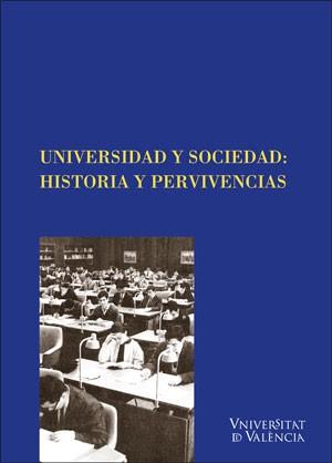 Universidad y Sociedad: Historia y pervivencias