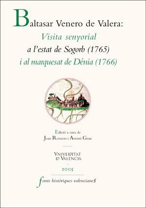 Visita senyorial a l'Estat de Sogorb (1715) i al Marquesat de Dénia (1766)