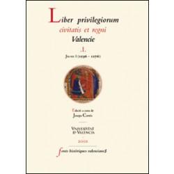 Liber privilegiorum civitatis et regni Valencie. I. Jaume I