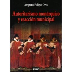 Autoritarismo monárquico y reacción municipal