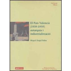 El País Valencià (1939-1959): autarquia i industrialització