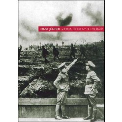 Ernst Jünger: guerra, técnica y fotografía (3a ed.)