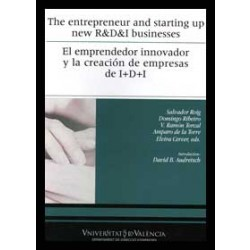The entrepreneur and starting up new R&D&I businesses / El emprendedor innovador y la creación de empresas de I+D+I