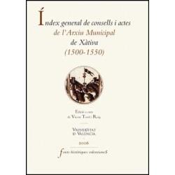 Índex general de consells i actes de l'Arxiu Històric de la ciutat de Xàtiva (1500-1549)