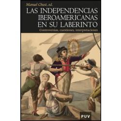 Las independencias iberoamericanas en su laberinto