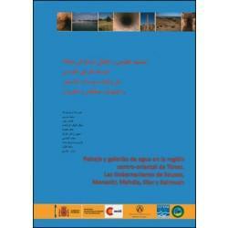 Paisaje y galerías de agua en la región centro-oriental de Túnez. Las Gobernaciones de Sousse, Monastir, Mahdia, Sfax y Kairouan