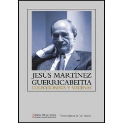 Jesús Martínez Guerricabeitia: coleccionista y mecenas