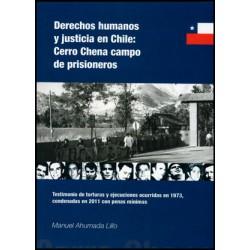 Derechos humanos y justicia en Chile: Cerro Chena campo de prisioneros