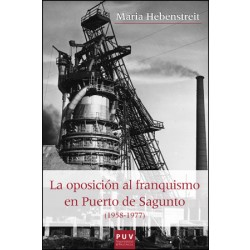 La oposición al franquismo en Puerto de Sagunto (1958-1977)