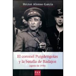 El coronel Puigdengolas y la batalla de Badajoz (agosto de 1936)