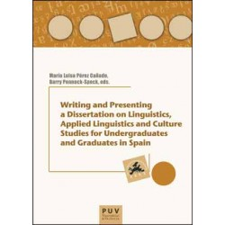Writing and Presenting a Dissertation on Linguistics, Applied Linguistics and Culture Studies for Undergraduates and Graduates in Spain