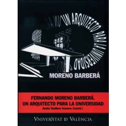 Fernando Moreno Barberá: un arquitecto para la universidad
