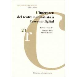 L'intèrpret: del teatre naturalista a l'escena digital
