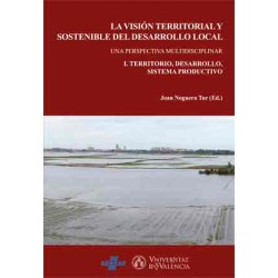 La visión territorial y sostenible del desarrollo local (2 vols.)