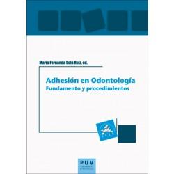 Adhesión en Odontología: fundamento y procedimientos
