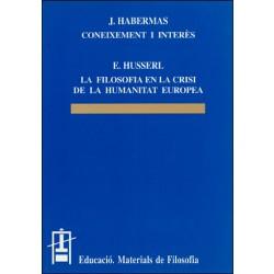 Coneixement i interès / La filosofia en la crisi de la humanitat europea