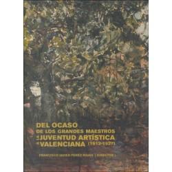 Del ocaso de los grandes maestros a la juventud artística valenciana (1912-1927)