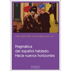 Pragmática del español hablado. Hacia nuevos horizontes