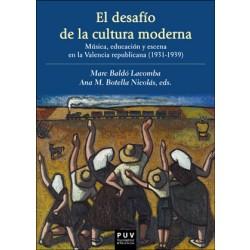El desafío de la cultura moderna: Música, educación y escena en la Valencia republicana 1931-1939