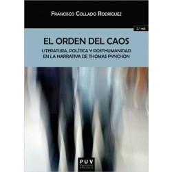 El orden del caos: literatura, política y posthumanidad en la narrativa de Thomas Pynchon (2ª Ed.)