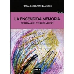 La encendida memoria: aproximación a Thomas Merton (2ª Ed.)