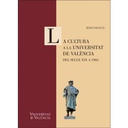 La cultura a la Universitat de València. Del segle XIX a 1985