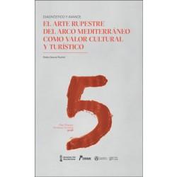 Diagnóstico y Avance: El arte rupestre del Arco Mediterráneo como valor cultural y turístico