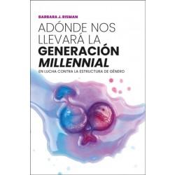 Adónde nos llevará la generación millennial