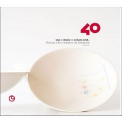 40 anys de disseny de producte seriat. L'escola d'art i superior de ceràmica, Manises