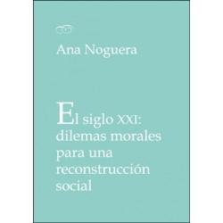 El siglo XXI: dilemas morales para una reconstrucción social