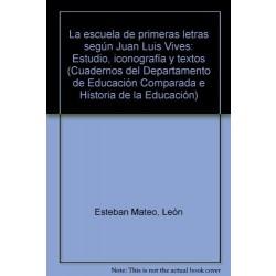 La Escuela de Primeras Letras según J. L. Vives: estudio, iconografía y textos