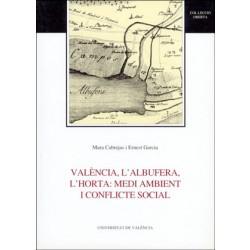 València, l'Albufera, l'horta: medi ambient i conflicte social