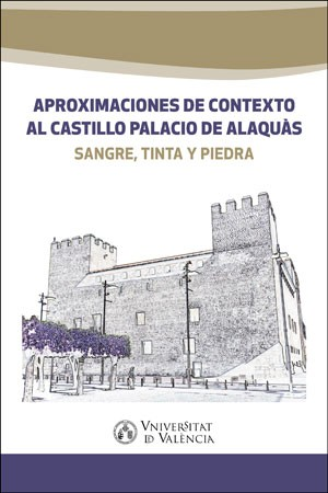 Aproximaciones de contexto al castillo palacio de Alaquàs